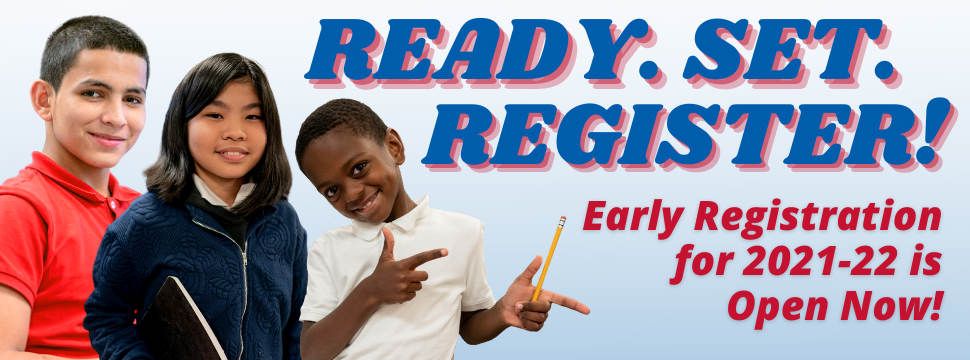 Early Registration for 2021-22 is Open Now banner
